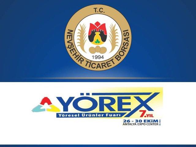 """Nevşehir Ticaret Borsası 26-30 Ekim Tarihleri Arasında Antalya'da 7. kez Düzenlenecek """"YÖREX' Yöresel Ürünler Fuarına Katılacak."""