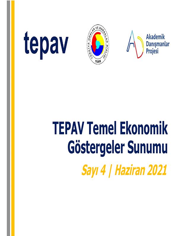 TEPAV  EKONOMİK GÖSTERGELER RAPORU HAZİRAN 2021